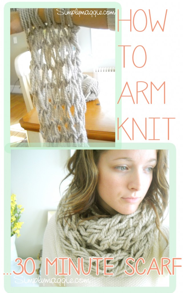 How to Arm Knit - Tutorial - Including Video SimplyMaggie.com