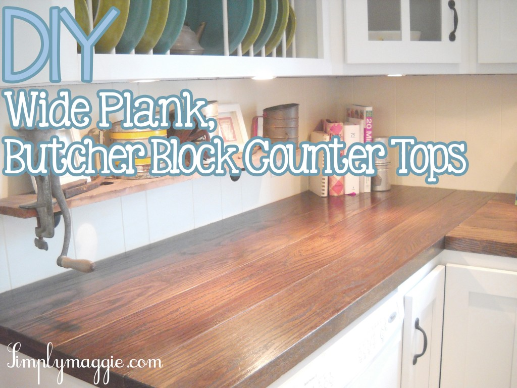 DIY Wide Plank Butcher Block Counter Tops simplymaggie.com