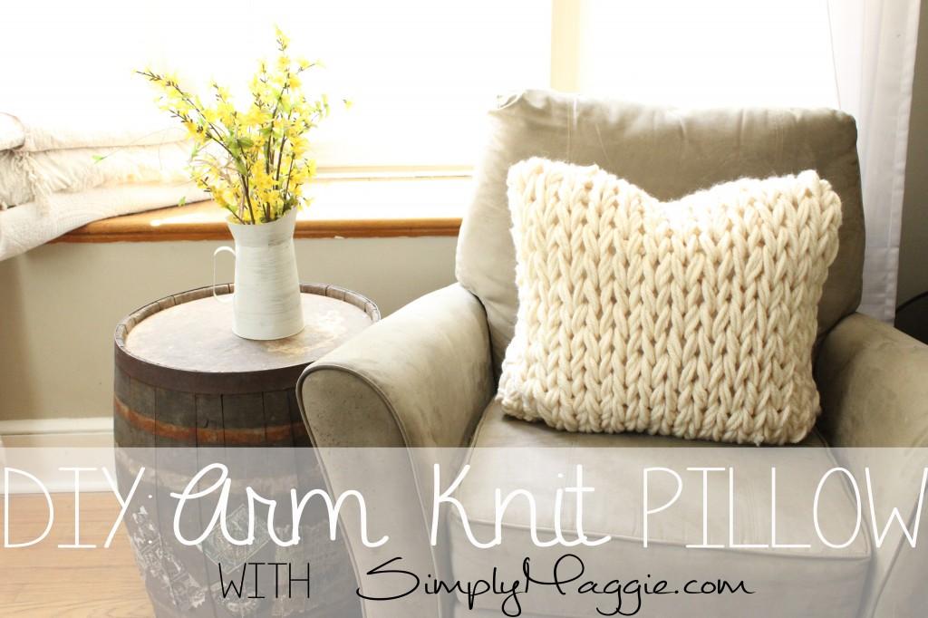 How to arm knit a super cozy pillow - SimplyMaggie.com